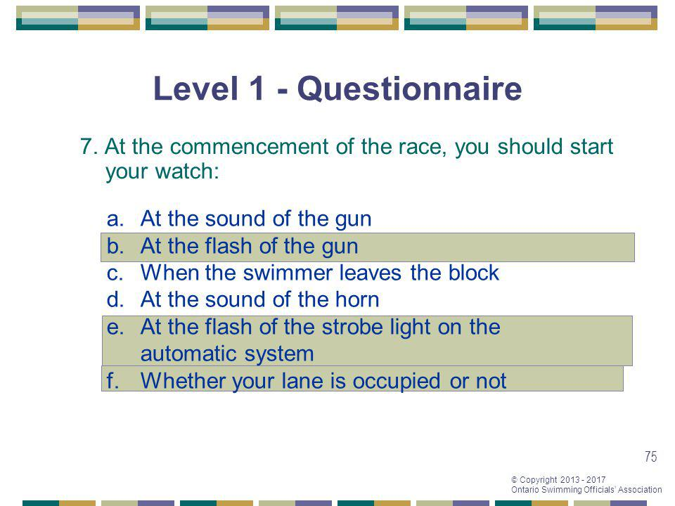 Level 1 - Questionnaire 7. At the commencement of the race, you should start your watch: At the sound of the gun.