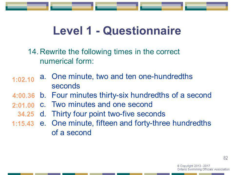 Level 1 - Questionnaire 14. Rewrite the following times in the correct numerical form: One minute, two and ten one-hundredths seconds.