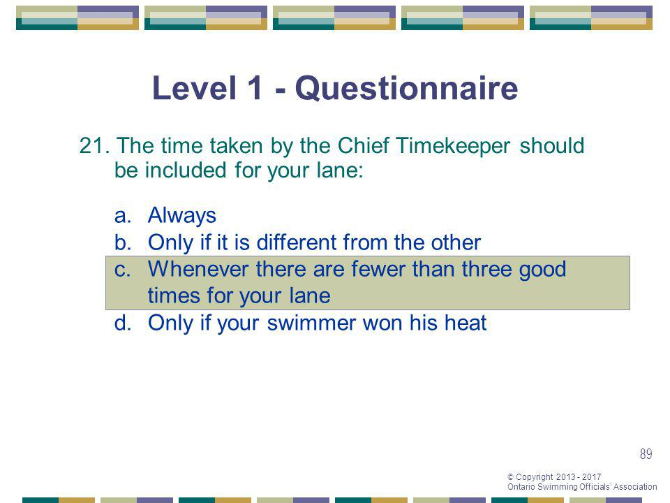 Level 1 - Questionnaire 21. The time taken by the Chief Timekeeper should be included for your lane: