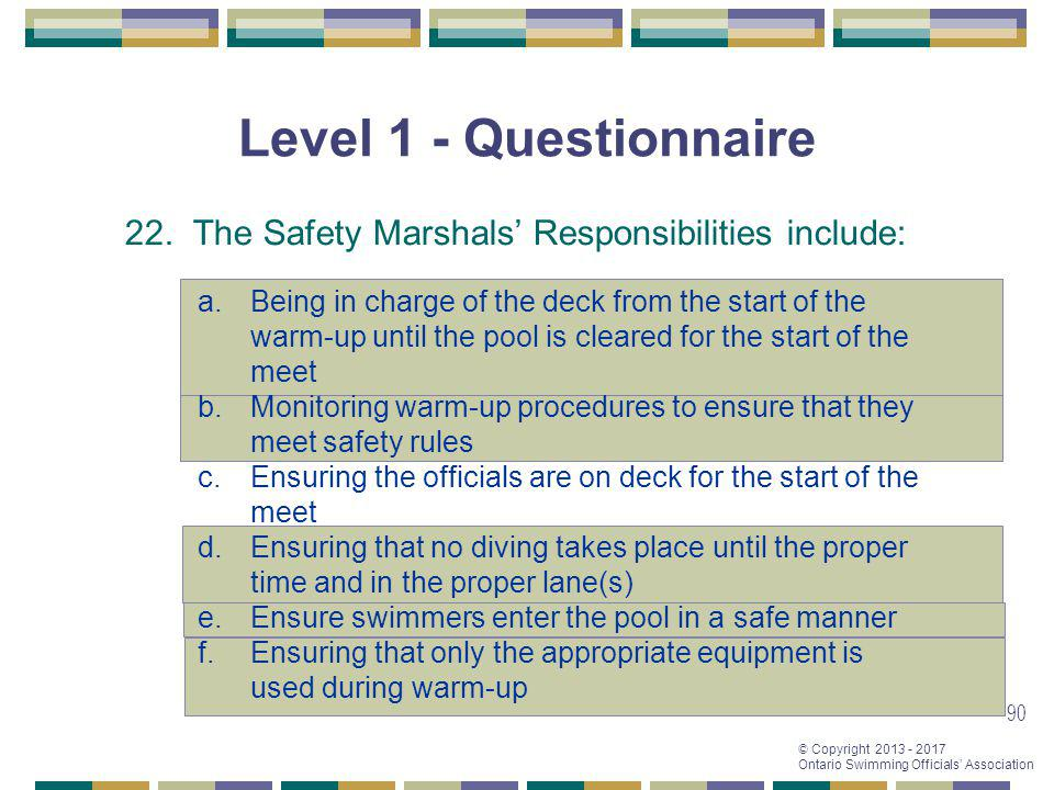 Level 1 - Questionnaire 22. The Safety Marshals' Responsibilities include: