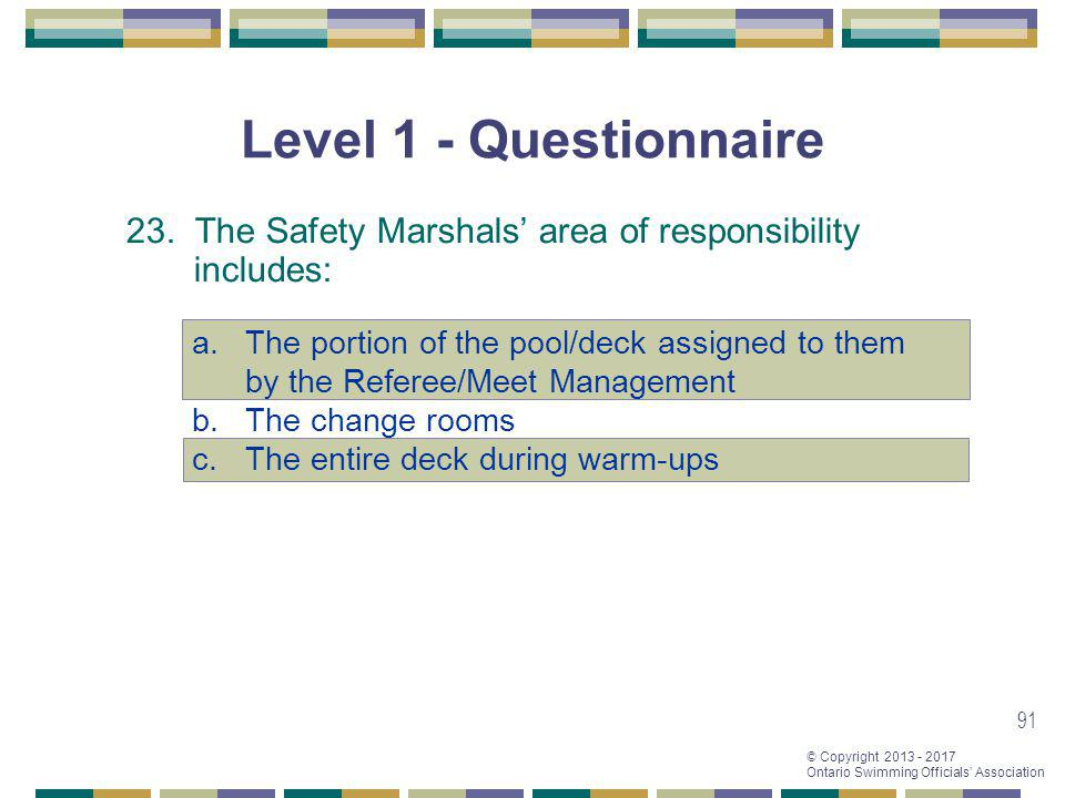 Level 1 - Questionnaire 23. The Safety Marshals' area of responsibility includes: