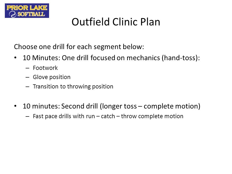 Outfield Clinic Plan Choose one drill for each segment below: