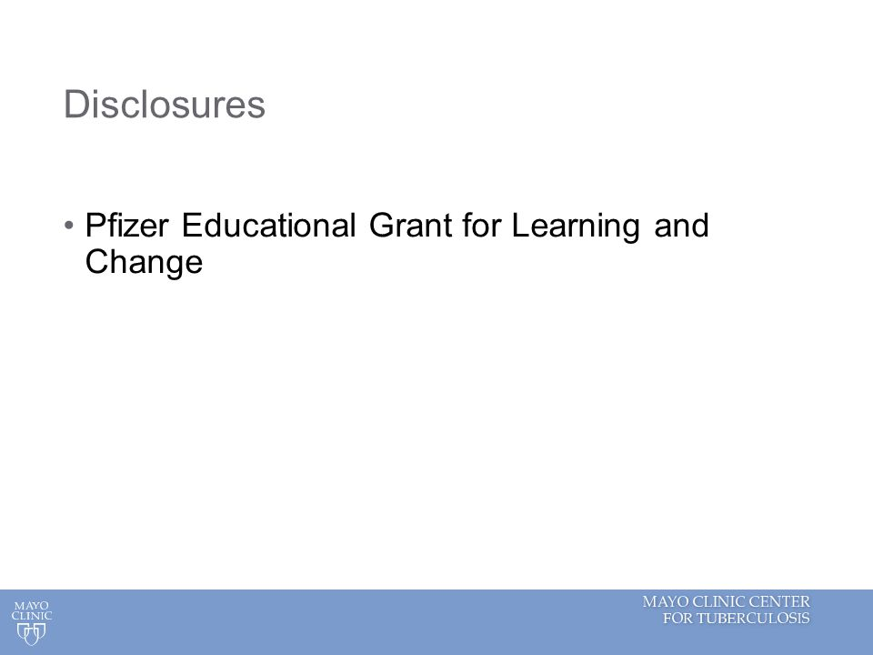 Disclosures Pfizer Educational Grant for Learning and Change