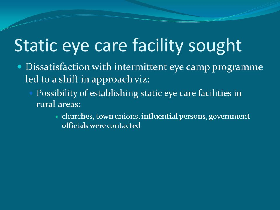 Static eye care facility sought