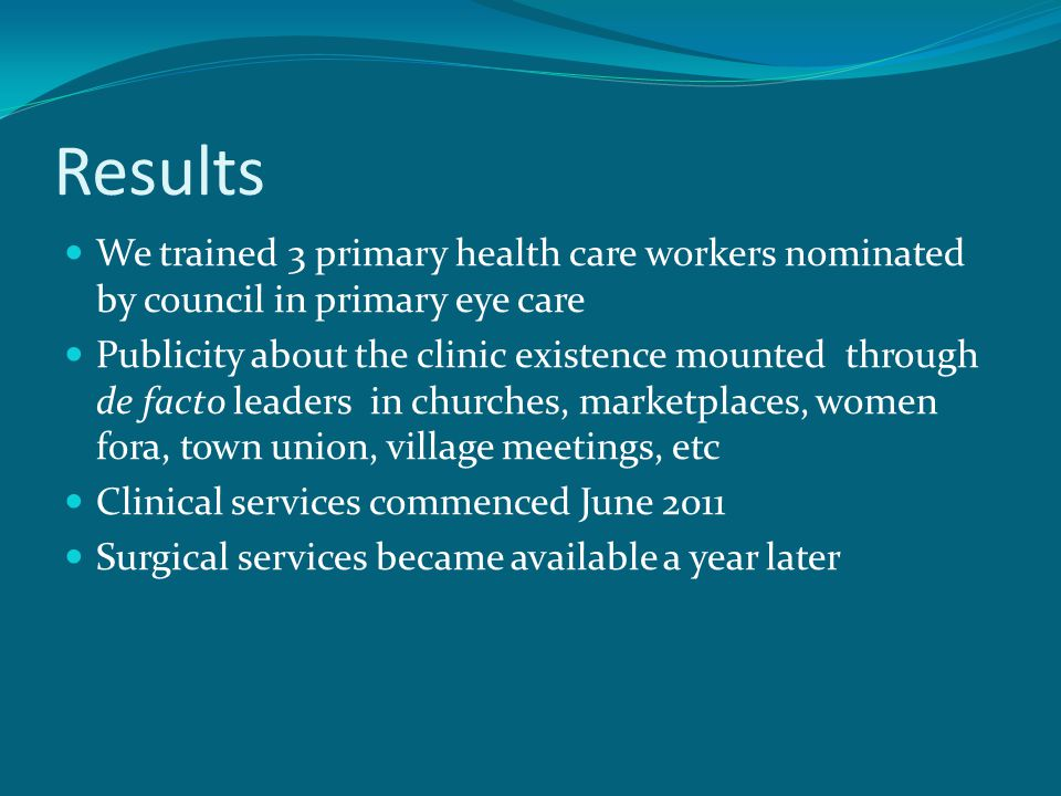 Results We trained 3 primary health care workers nominated by council in primary eye care.