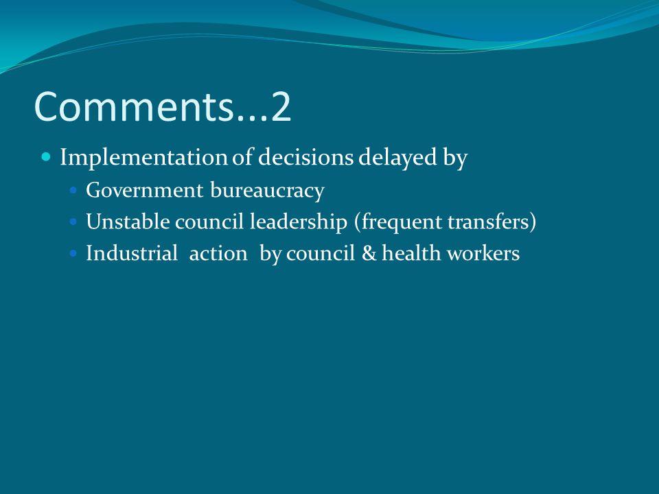 Comments...2 Implementation of decisions delayed by