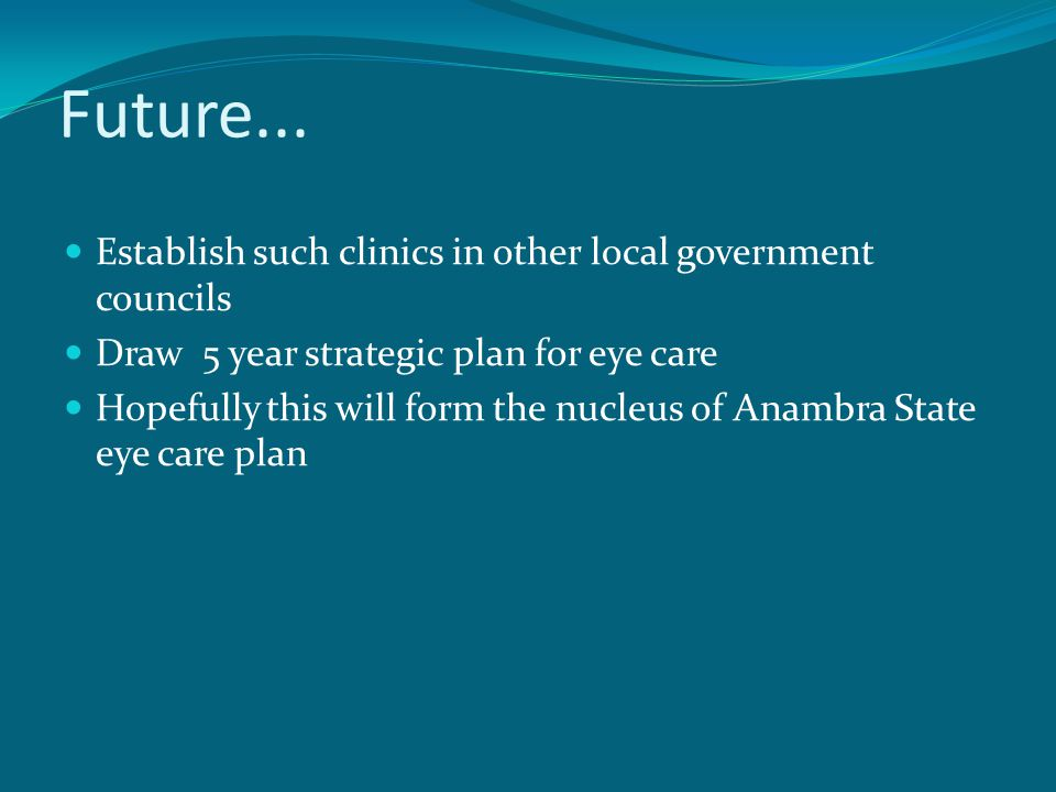 Future... Establish such clinics in other local government councils