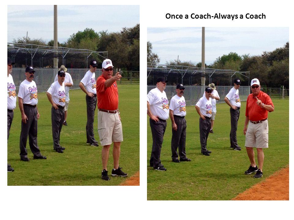 Once a Coach-Always a Coach