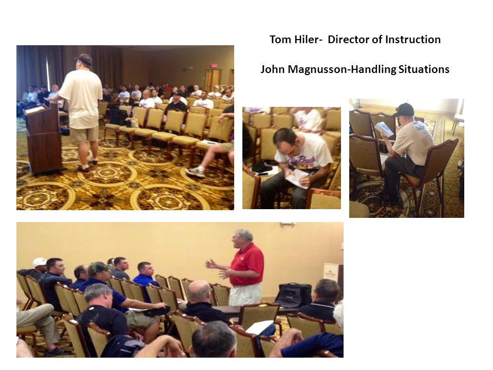 Tom Hiler- Director of Instruction John Magnusson-Handling Situations