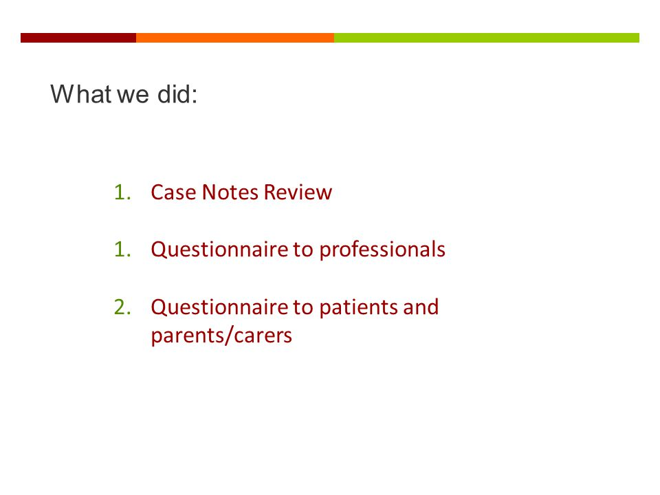 What we did: Case Notes Review Questionnaire to professionals
