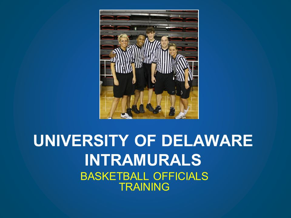 UNIVERSITY OF DELAWARE INTRAMURALS