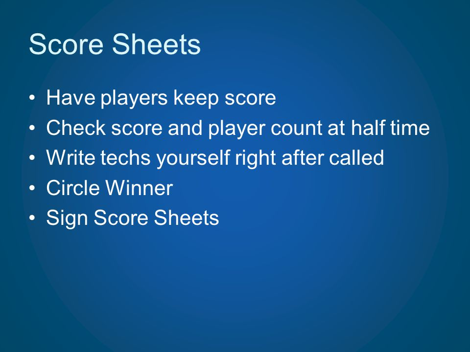 Score Sheets Have players keep score