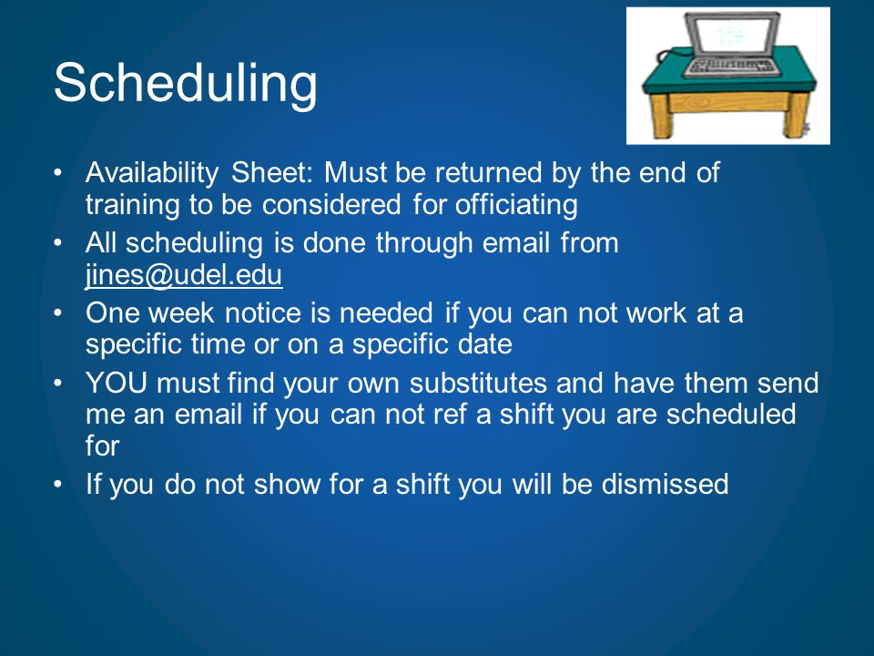 Scheduling Availability Sheet: Must be returned by the end of training to be considered for officiating.