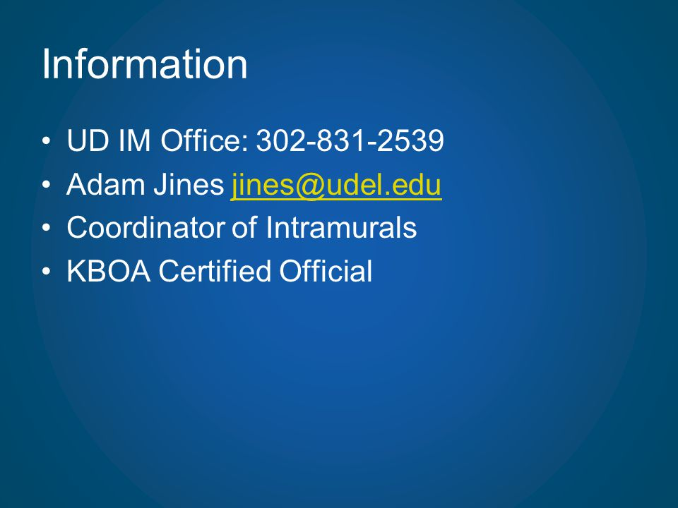 Information UD IM Office: 302-831-2539 Adam Jines jines@udel.edu
