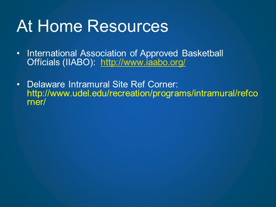 At Home Resources International Association of Approved Basketball Officials (IIABO): http://www.iaabo.org/