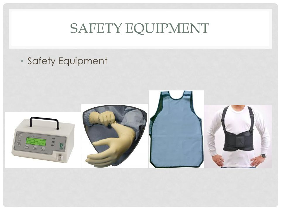 Safety equipment Safety Equipment