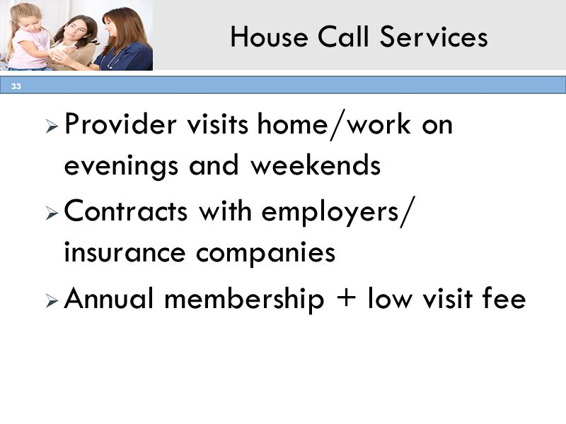 Provider visits home/work on evenings and weekends