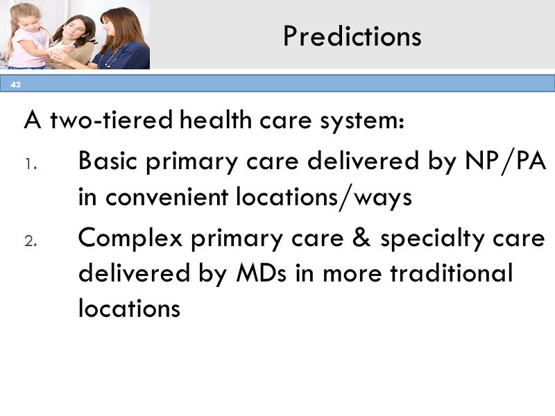 Predictions A two-tiered health care system: