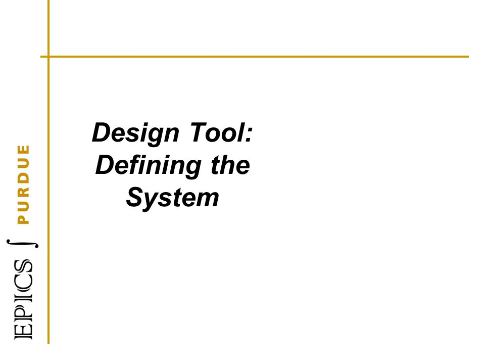 Design Tool: Defining the System