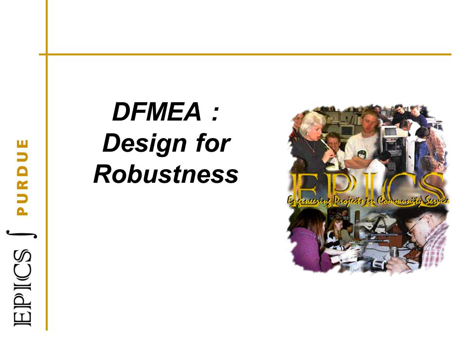 DFMEA : Design for Robustness