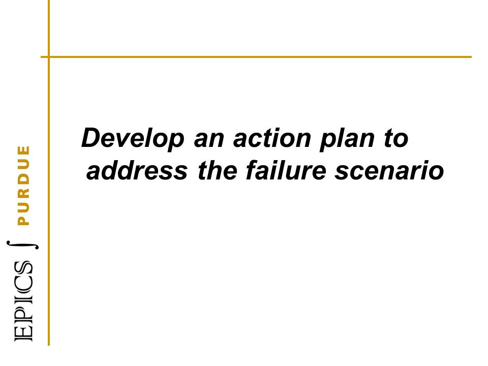 Develop an action plan to address the failure scenario