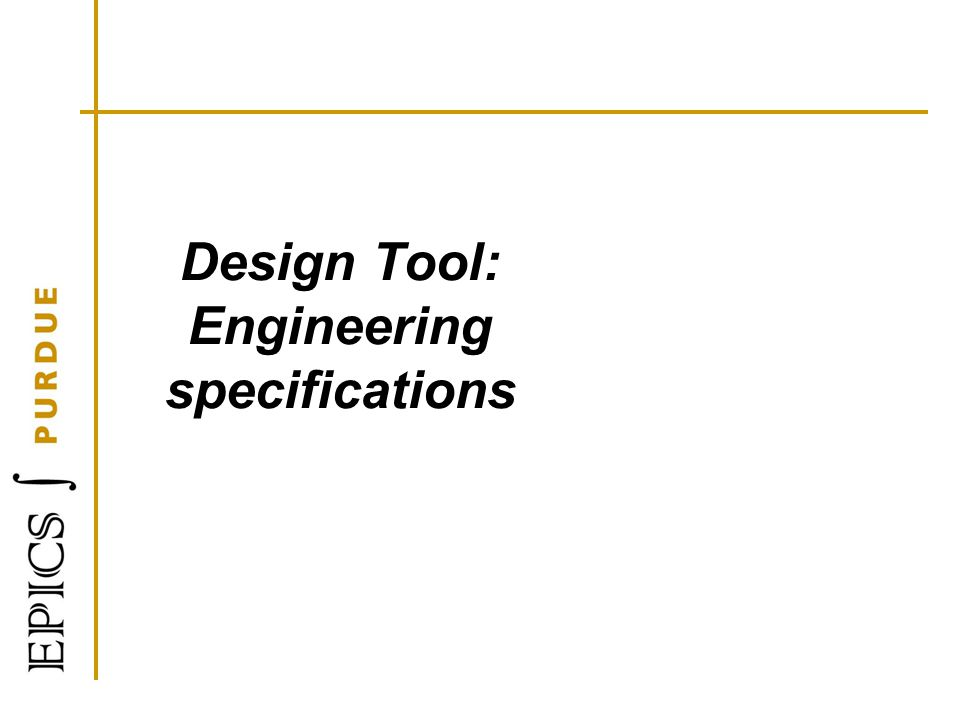 Design Tool: Engineering specifications