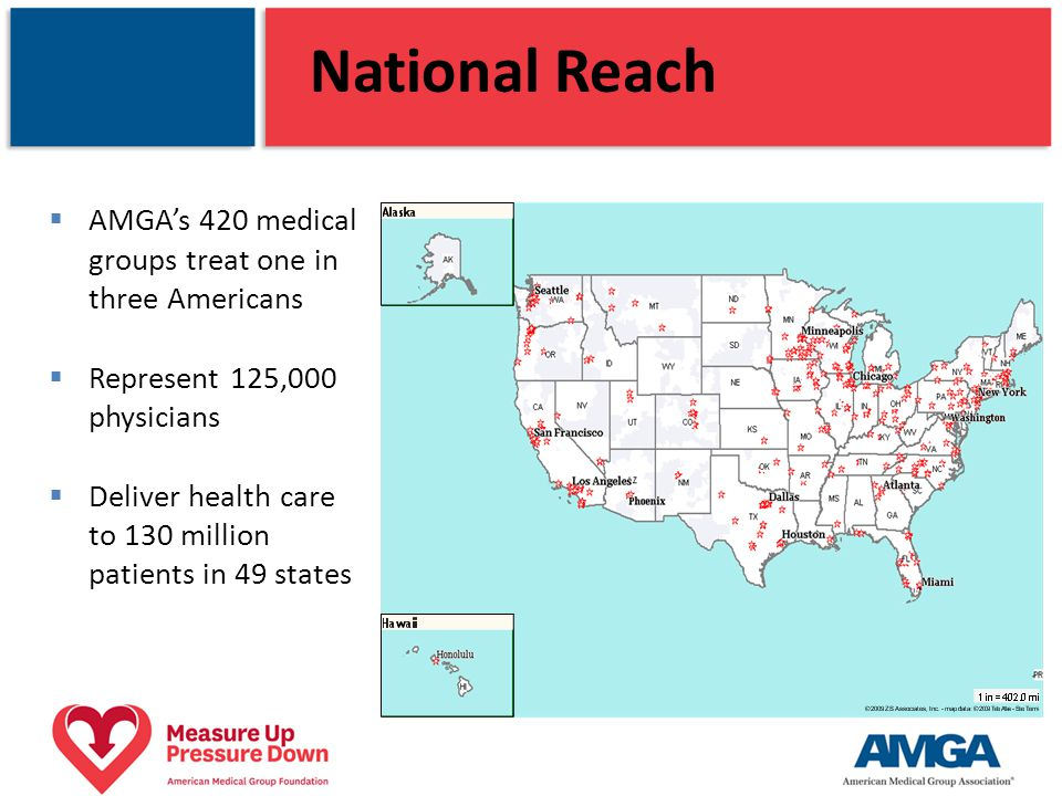 National Reach AMGA's 420 medical groups treat one in three Americans