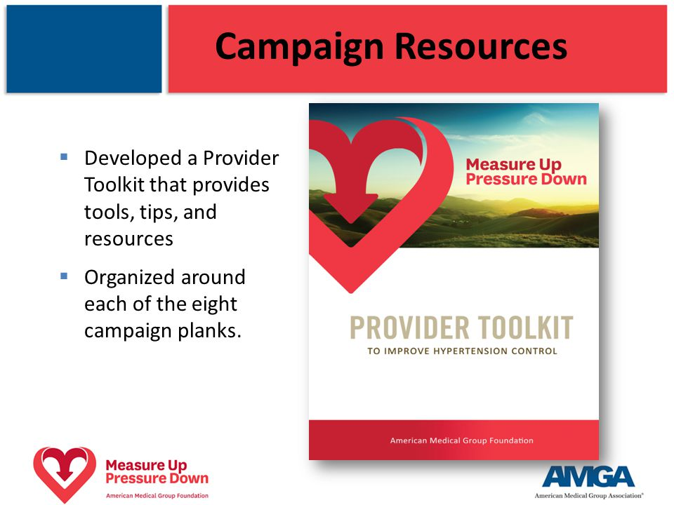 Campaign Resources Developed a Provider Toolkit that provides tools, tips, and resources.