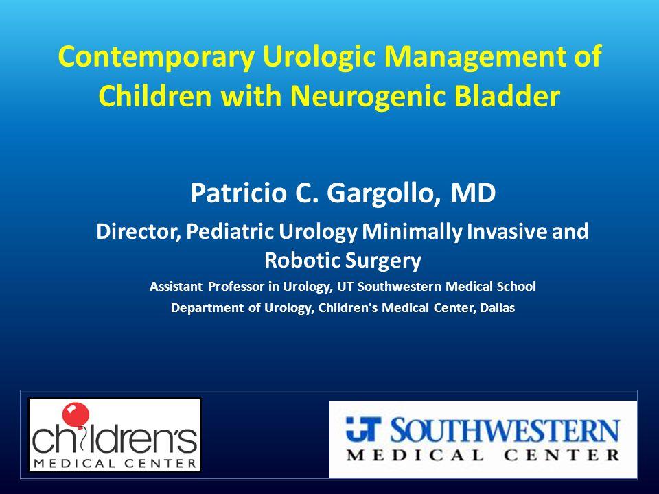 Contemporary Urologic Management of Children with Neurogenic Bladder