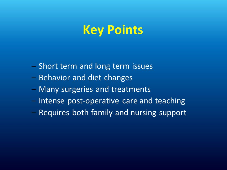 Key Points Short term and long term issues Behavior and diet changes