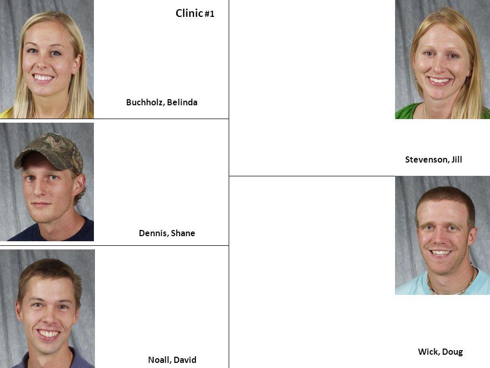 Clinic #1 Buchholz, Belinda Stevenson, Jill Dennis, Shane Wick, Doug