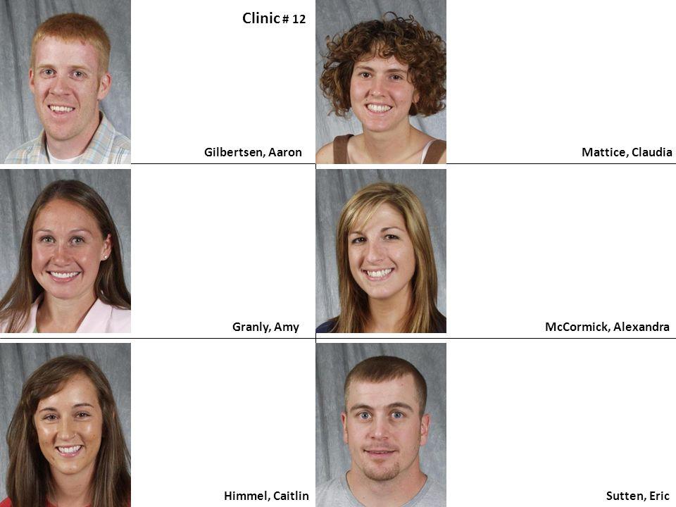 Clinic # 12 Gilbertsen, Aaron Mattice, Claudia Granly, Amy