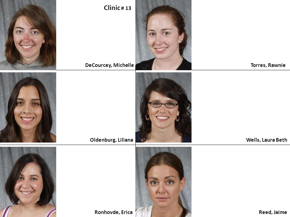 Clinic # 13 DeCourcey, Michelle Torres, Rawnie Oldenburg, Liliana