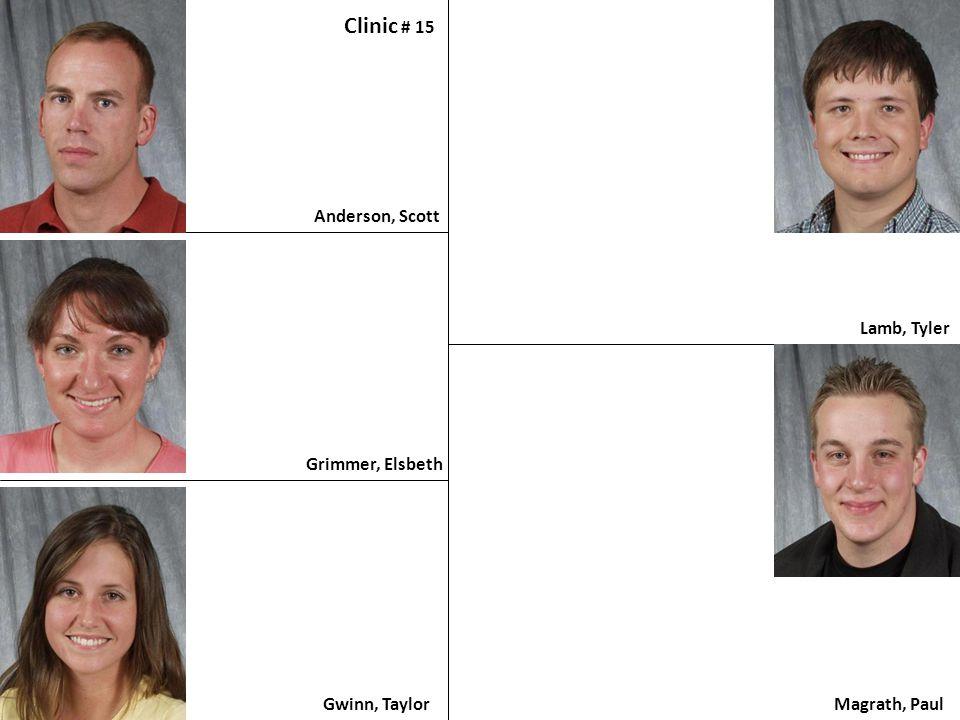 Clinic # 15 Anderson, Scott Lamb, Tyler Grimmer, Elsbeth Gwinn, Taylor