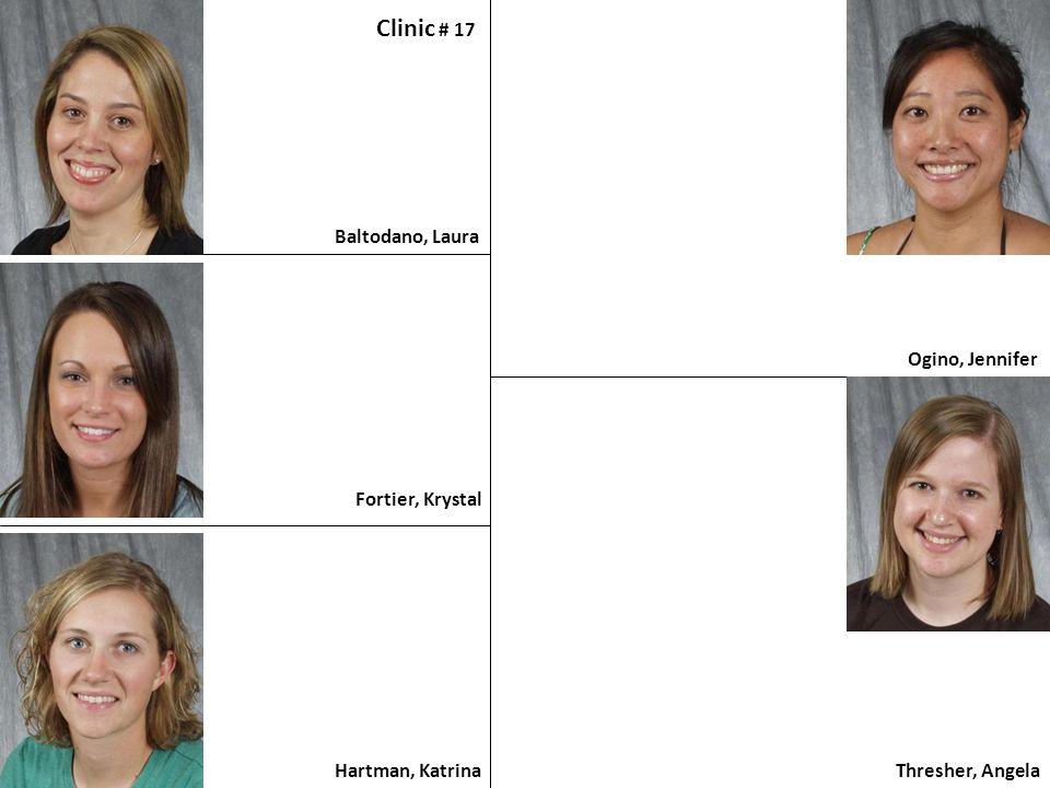 Clinic # 17 Baltodano, Laura Ogino, Jennifer Fortier, Krystal