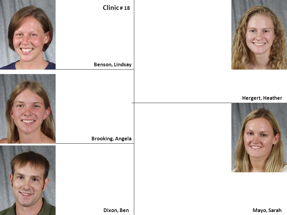 Clinic # 18 Benson, Lindsay Hergert, Heather Brooking, Angela