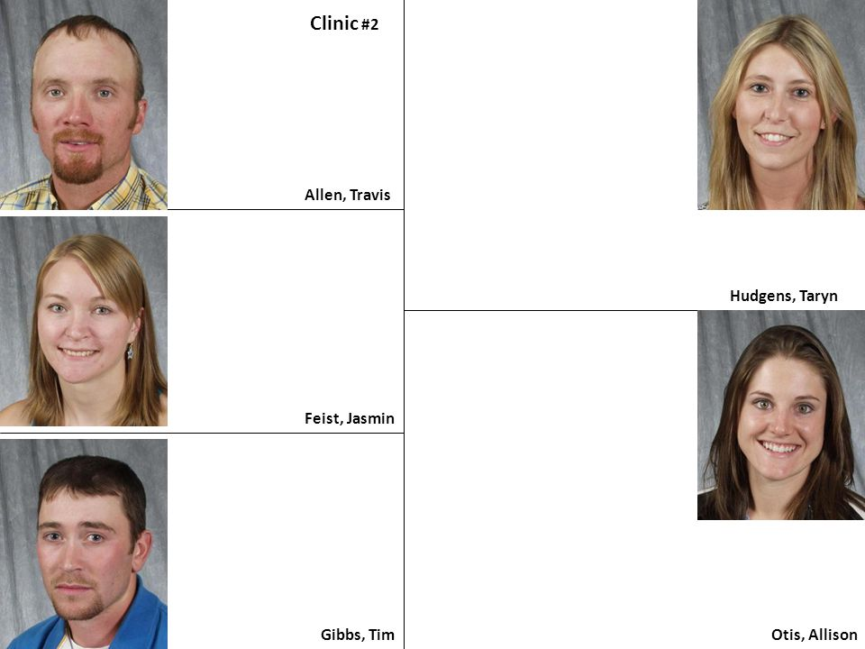 Clinic #2 Allen, Travis Hudgens, Taryn Feist, Jasmin Gibbs, Tim