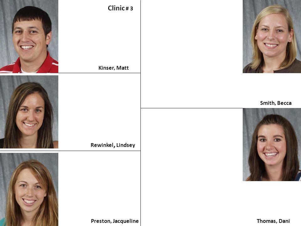 Clinic # 3 Kinser, Matt Smith, Becca Rewinkel, Lindsey