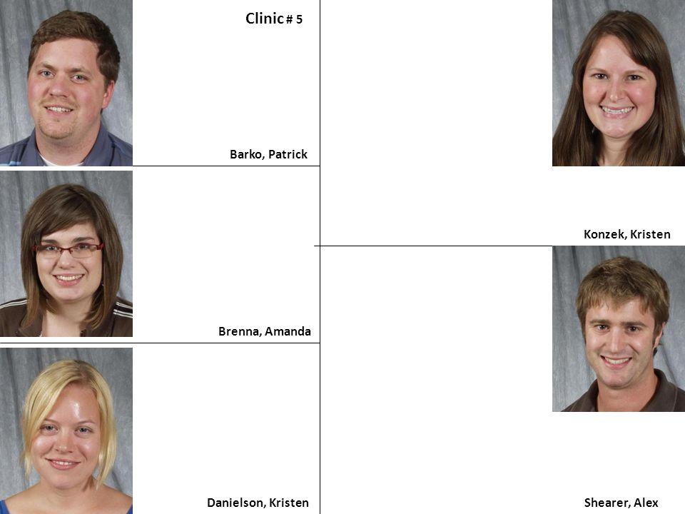 Clinic # 5 Barko, Patrick Konzek, Kristen Brenna, Amanda