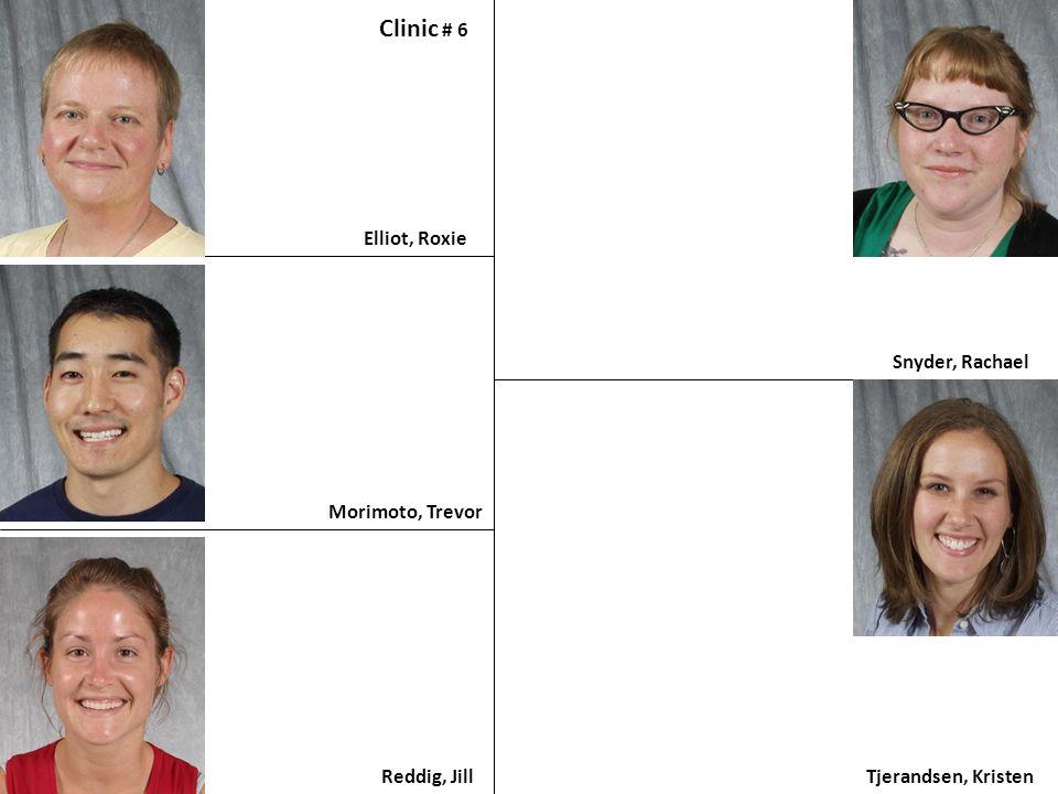 Clinic # 6 Elliot, Roxie Snyder, Rachael Morimoto, Trevor Reddig, Jill