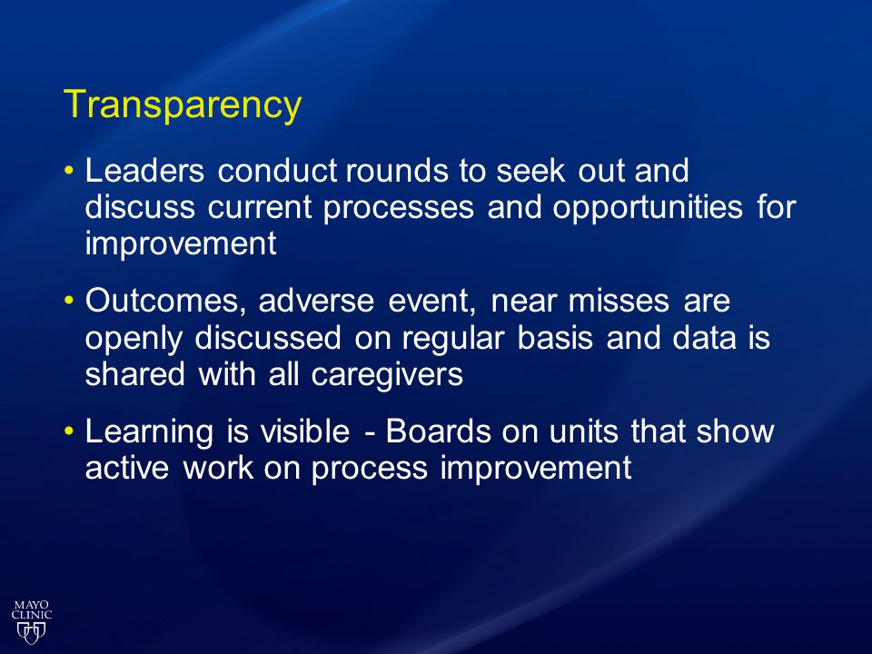 Transparency Leaders conduct rounds to seek out and discuss current processes and opportunities for improvement.