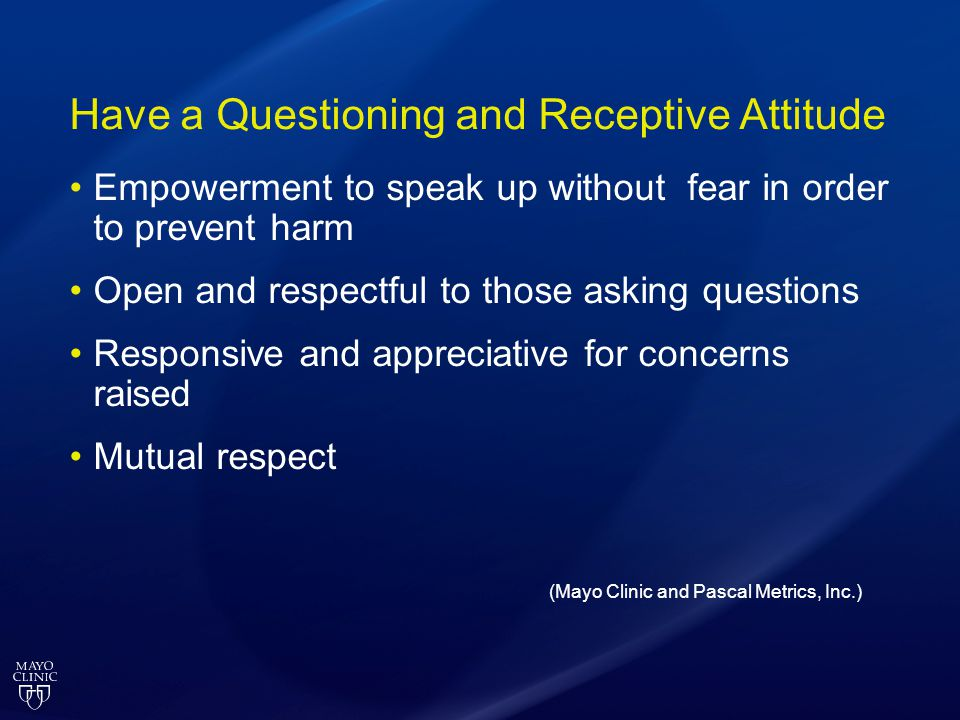 Have a Questioning and Receptive Attitude