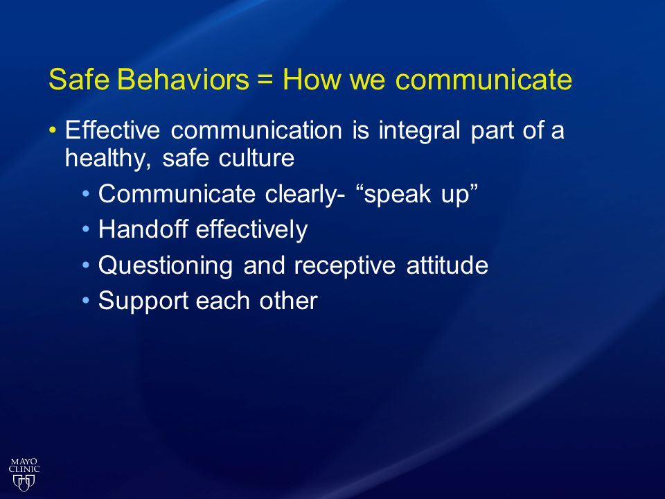 Safe Behaviors = How we communicate