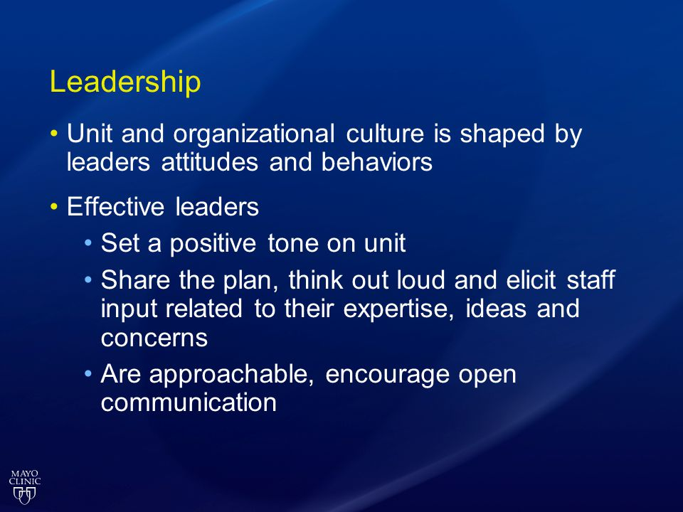 Leadership Unit and organizational culture is shaped by leaders attitudes and behaviors. Effective leaders.