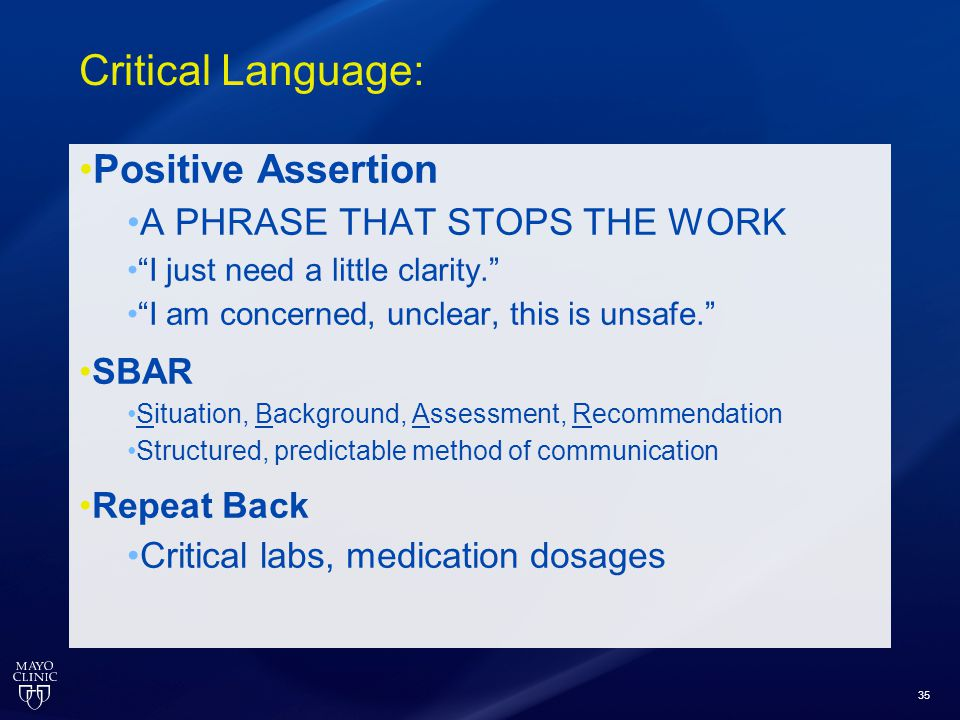 Critical Language: Positive Assertion A PHRASE THAT STOPS THE WORK