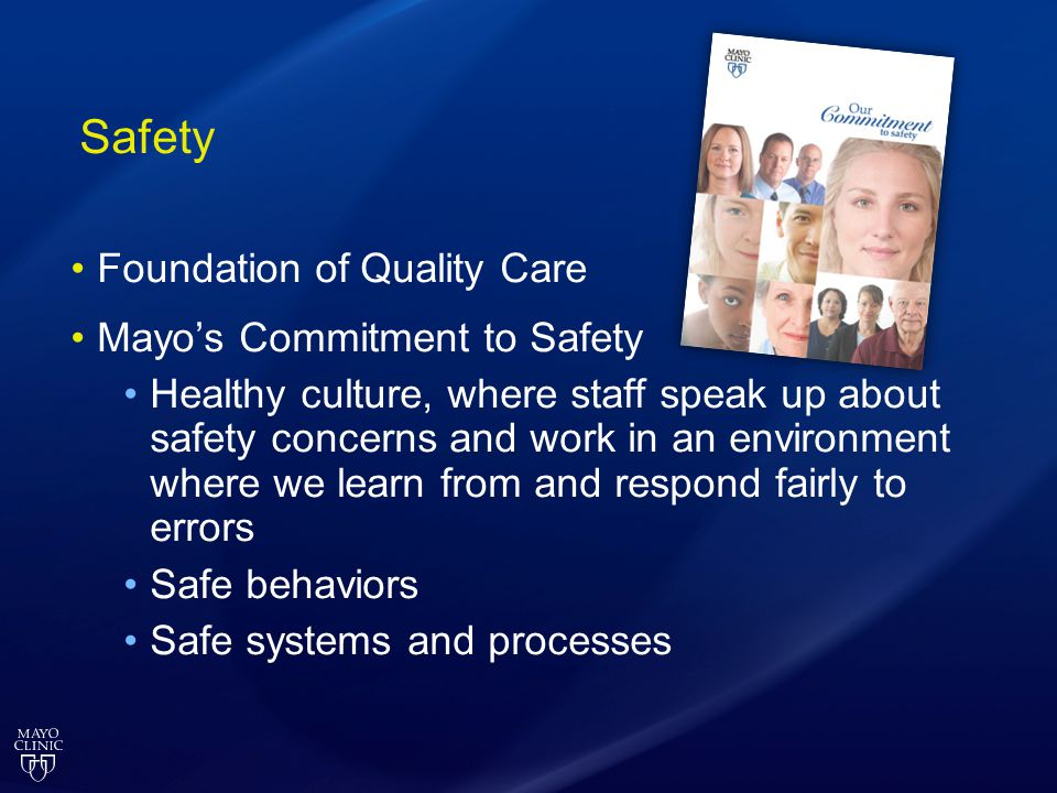 Safety Foundation of Quality Care Mayo's Commitment to Safety