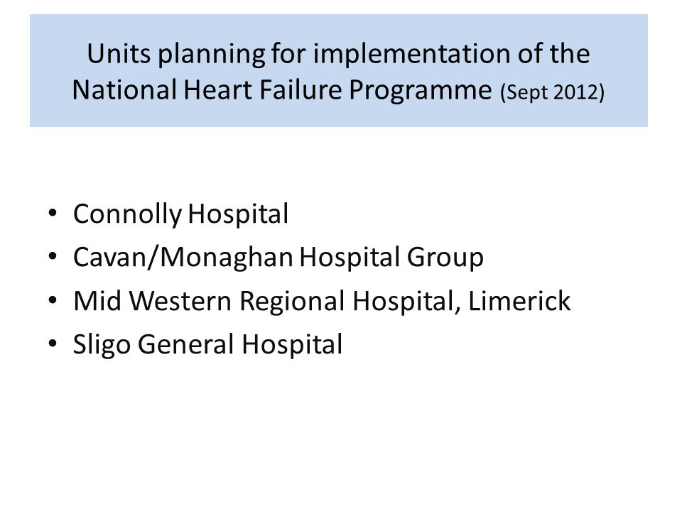 Units planning for implementation of the National Heart Failure Programme (Sept 2012)
