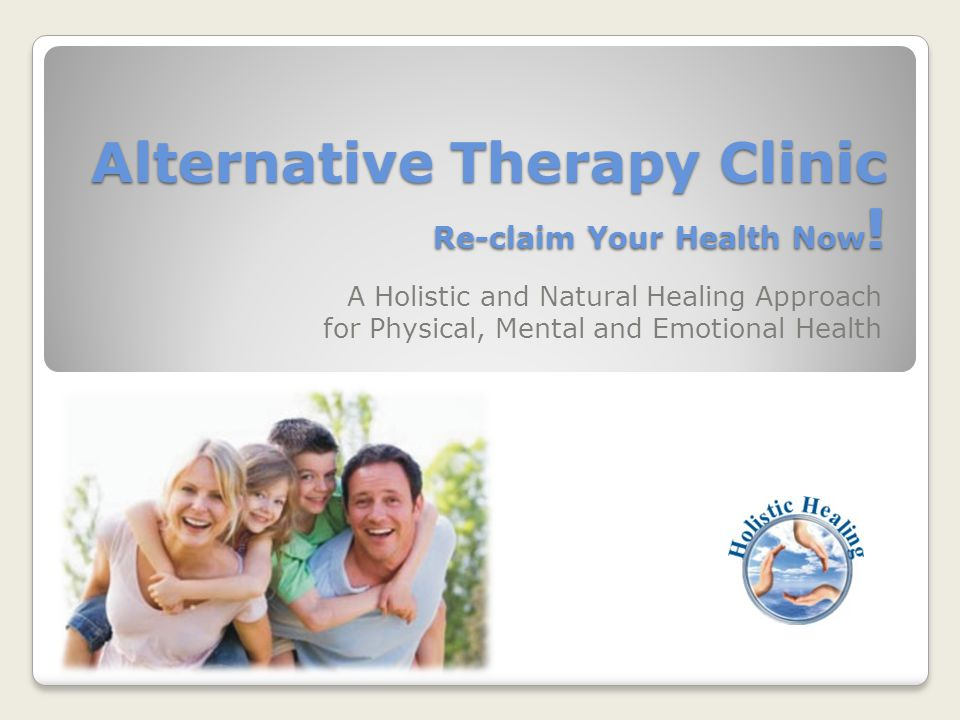 Alternative Therapy Clinic Re-claim Your Health Now!