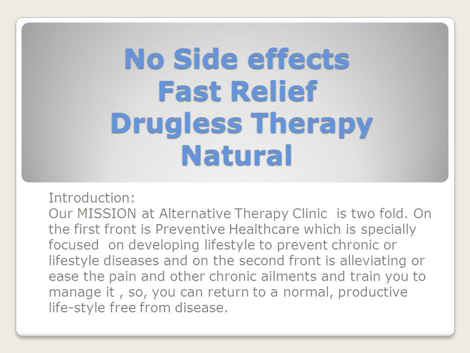 No Side effects Fast Relief Drugless Therapy Natural