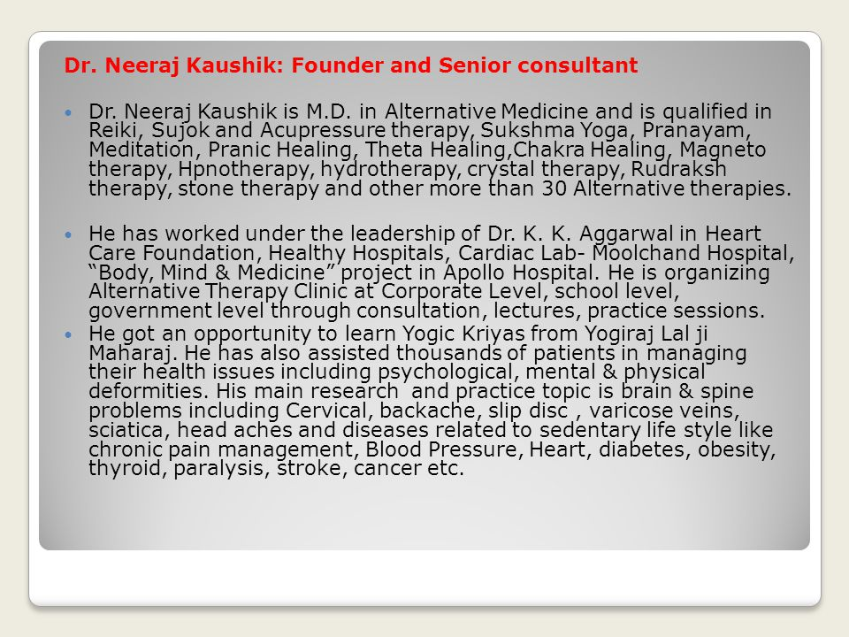 Dr. Neeraj Kaushik: Founder and Senior consultant